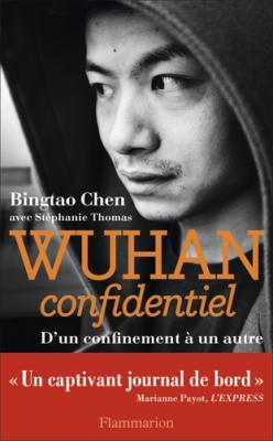 """Afficher """"Wuhan confidentiel / d'un confinement à un autre"""""""