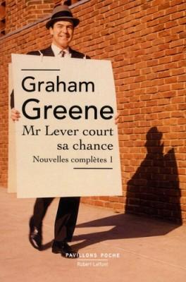 vignette de 'Nouvelles complètes n° 1<br /> Mr Lever court sa chance (Graham Greene)'