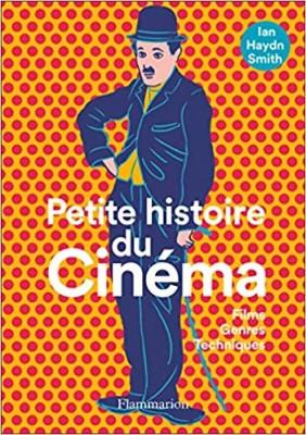 Couverture de Petite histoire du cinéma : films, genres, techniques