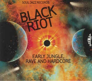 vignette de 'Soul jazz records presents black riot (Early Jungle, Rave And Hardcore) (DJ Dubplate)'