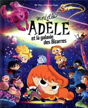 Couverture de Mortelle Adèle Mortelle Adèle et la galaxie des bizarres