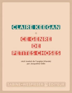 vignette de 'Ce genre de petites choses (Claire Keegan)'