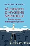 "Afficher ""41 exercices d'hygiène spirituelle"""