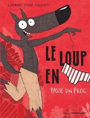 """Afficher """"Le loup en slip n° 5Le Loup en slip passe un froc"""""""