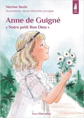 """Afficher """"Anne de Guigné"""""""