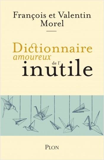 """<a href=""""/node/196370"""">Dictionnaire amoureux de l'inutile</a>"""