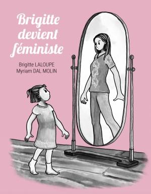 vignette de 'Brigitte devient féministe (Brigitte Laloupe)'