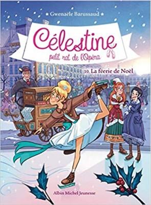 """Afficher """"La Féerie de Noël: Célestine, petit rat de l'Opéra - tome 10"""""""