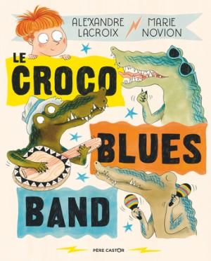 """Afficher """"Le Croco blues band"""""""