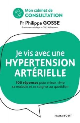 Couverture de Je vis avec une hypertension artérielle : 100 réponses pour mieux vivre sa maladie et se soigner au quotidien