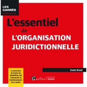 Couverture de L'essentiel de l'organisation juridictionnelle : le panorama de toutes les institutions qui concourent au fonctionnement de la justice