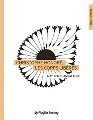 """Afficher """"Christophe Honoré, les corps libérés"""""""