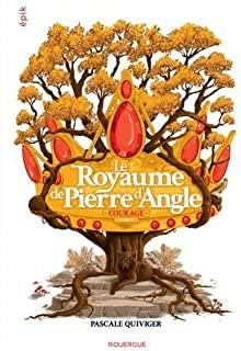 """Afficher """"Le royaume de Pierre d'Angle n° 4Courage"""""""