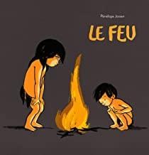vignette de 'Le feu (Pénélope Jossen)'