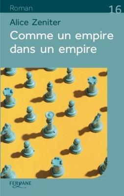 vignette de 'Comme un empire dans un empire (Alice Zeniter)'