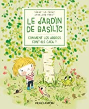 """Afficher """"Le jardin de Basilic n° 1Comment les arbres font-ils caca ?"""""""