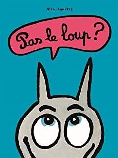 """Afficher """"Pas le loup ?"""""""