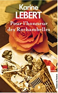 """<a href=""""/node/17056"""">Pour l'honneur des Rochambelles</a>"""