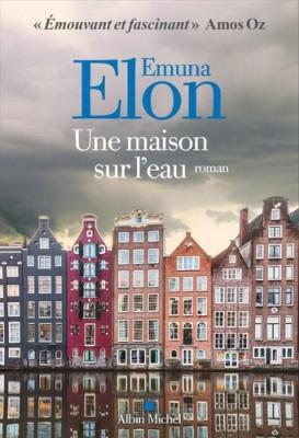 vignette de 'Une maison sur l'eau (Emuna Elon)'