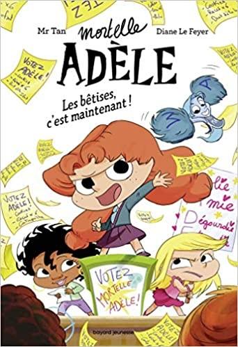 Couverture de Mortelle Adèle Les bêtises, c'est maintenant !