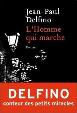 vignette de 'L'homme qui marche (Jean-Paul Delfino)'