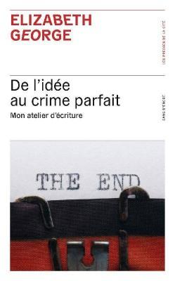 Couverture de De l'idée au crime parfait : mon atelier d'écriture
