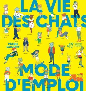 """Afficher """"La vie des chats, mode d'emploi"""""""