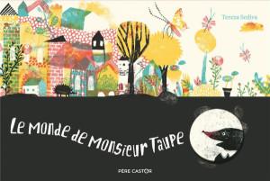 """Afficher """"Le monde de monsieur Taupe"""""""