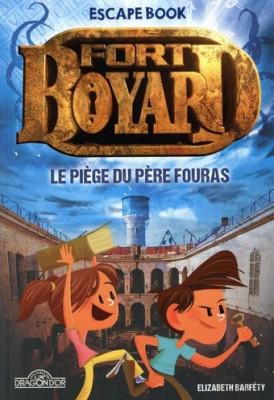 Couverture de Escape book Escape Book , Fort Boyard : Le piège du Père Fouras