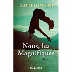vignette de 'Nous, les magnifiques (Julie de Lestrange)'