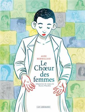 vignette de 'Le choeur des femmes (Aude Mermilliod)'