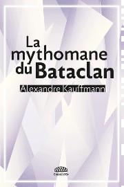 """Afficher """"La mythomane du Bataclan"""""""