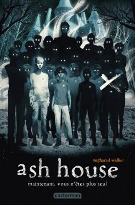 Couverture de Ash house : maintenant, vous n'êtes plus seul