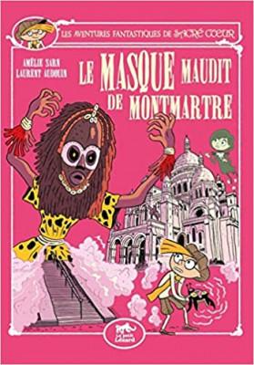 """Afficher """"Les aventures fantastiques de Sacré-CoeurLe Masque maudit de Montmartre"""""""
