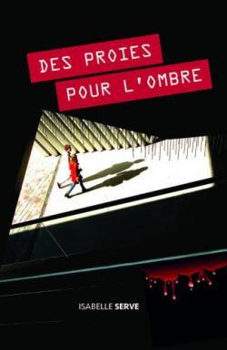 vignette de 'Des proies pour l'ombre (Isabelle Serve)'