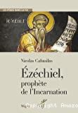 Ézéchiel, prophète de l'Incarnation