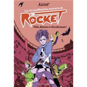 """Afficher """"Les incroyablissimes aventures de Rocket n° 2Holà, démons et chevaleresses !"""""""