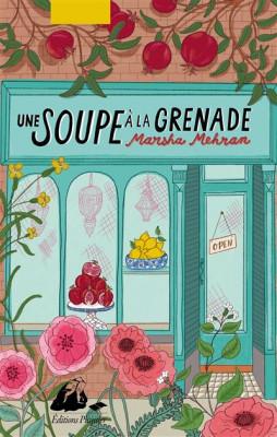 vignette de 'Une soupe à la grenade (Marsha Mehran)'