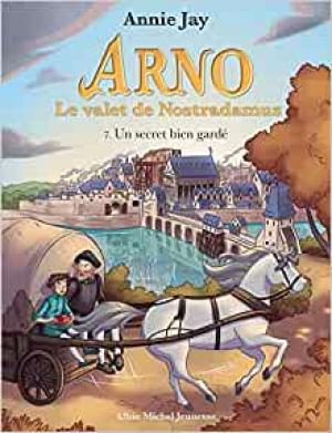Arno, le valet de Nostradamus n° 7<br />Un secret bien gardé