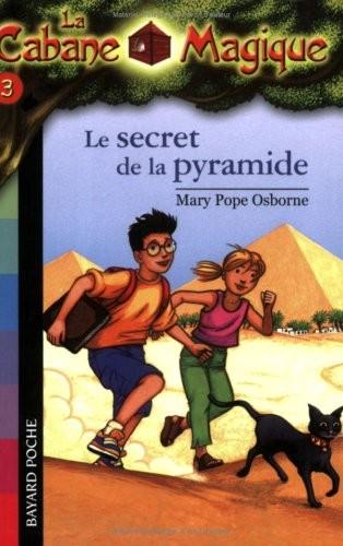 La cabane magique n° 3 Le secret de la pyramide