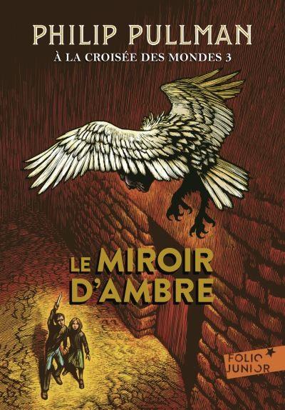 À la croisée des mondes. n° 3 Le miroir d'ambre