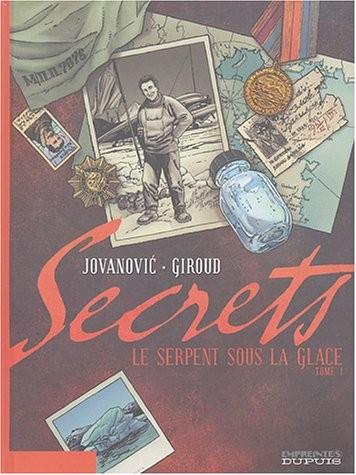 Secrets 1 Le Serpent sous la glace, t.1