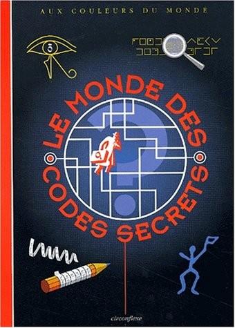 Monde des codes secrets (le)