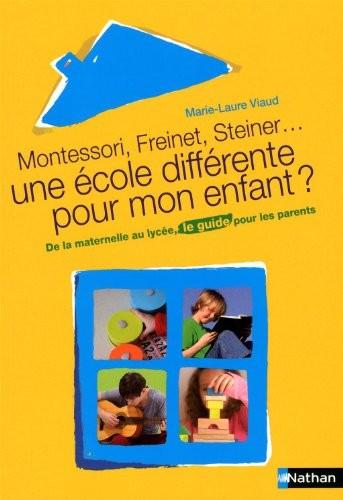 Montessori, Freinet, Steiner, une école différente pour mon enfant ?