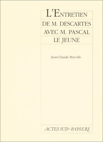 entretien de M. Descartes avec M. Pascal le jeune