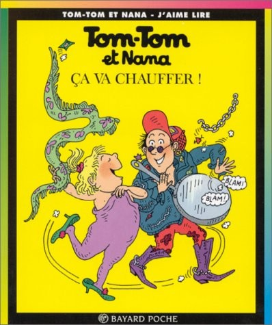 Tom-Tom et Nana n° 15 Ça va chauffer !