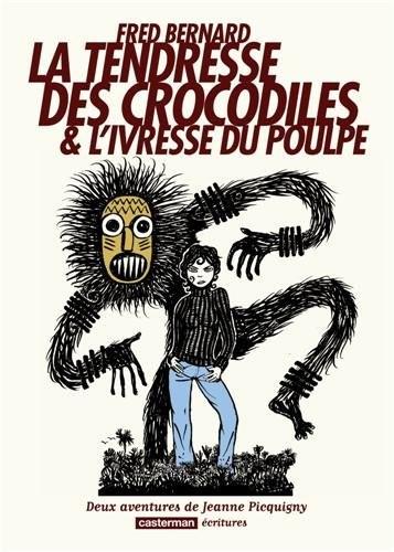 une aventure de Jeanne Picquigny n° 1-2 La tendresse des crocodiles