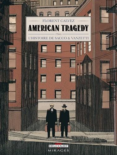 American Tragedy, l'histoire de Sacco & Vanzetti