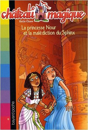Le château magique n° 7 La princesse Nour et la malédiction du Sphinx