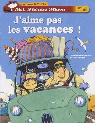 Moi, Thérèse Miaou J'aime pas les vacances !